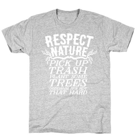 Respect Nature Mens T-Shirt