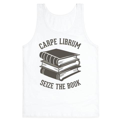 Carpe Librum (Seize The Book) Tank Top