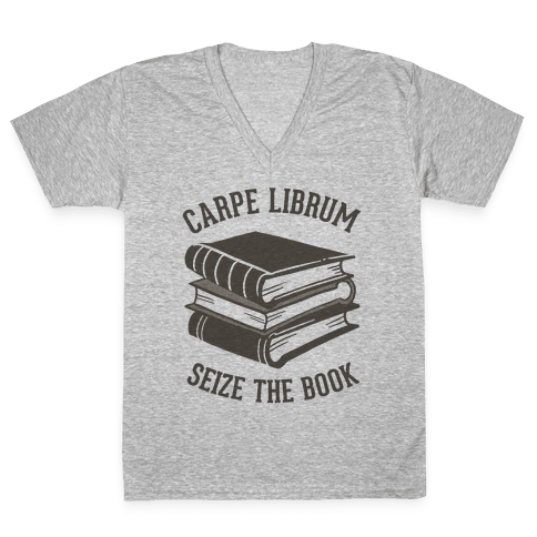 Carpe Librum (Seize The Book) V-Neck Tee Shirt