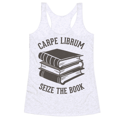 Carpe Librum (Seize The Book) Racerback Tank Top