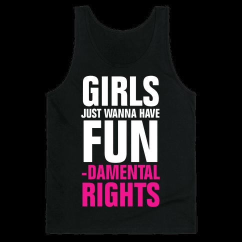Girls Just Wanna Have Fun (Fundamental Rights) Tank Top