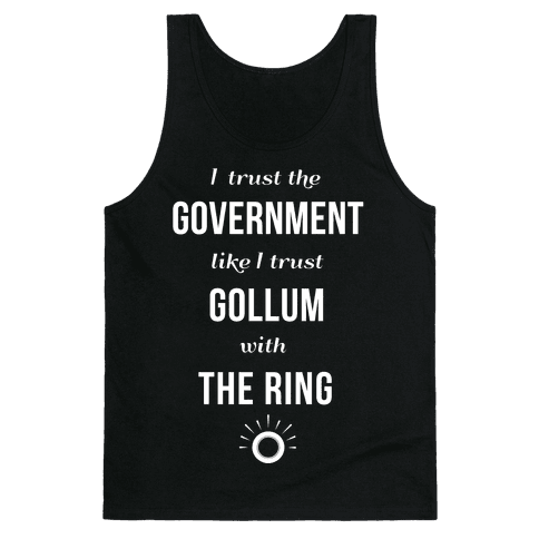 I Trust The Government Like... Tank Top
