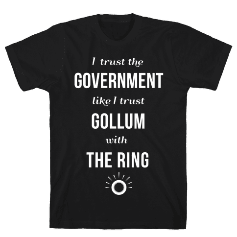 I Trust The Government Like... Mens T-Shirt