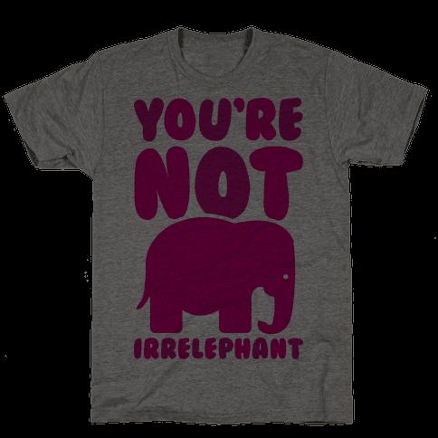 You're Not Irrelephant