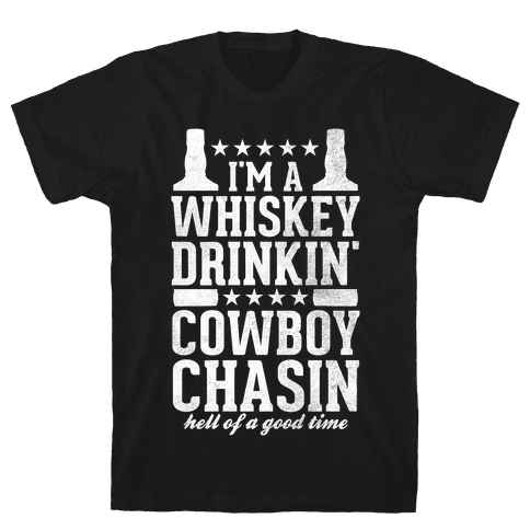 Whiskey Drinkin' Cowboy Chasin Hell of a Good Time (White Ink) Mens T-Shirt