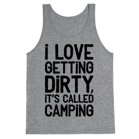 I Love Getting Dirty Tank Top