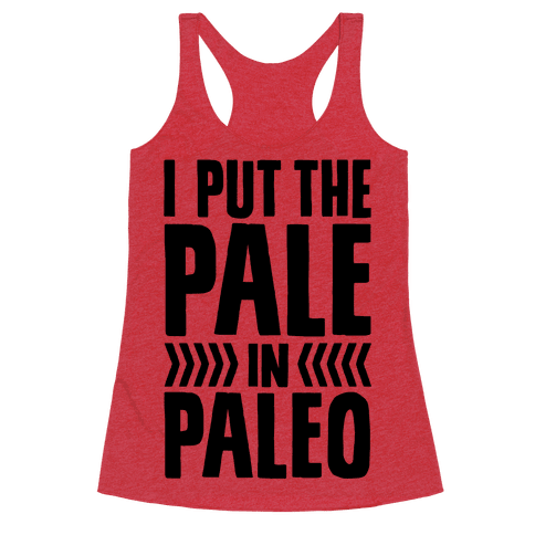 I Put The Pale In Paleo