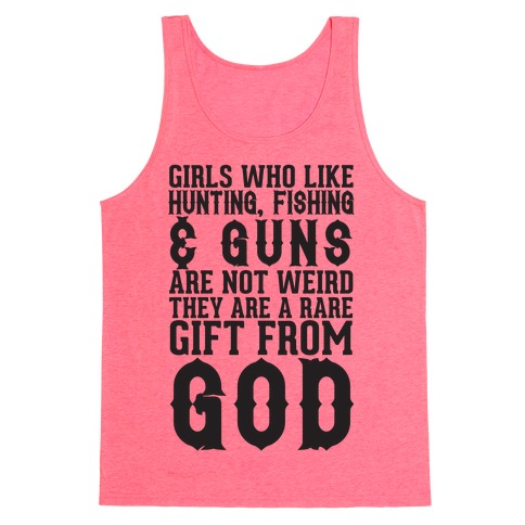 Girls Who Like Hunting, Fishing & Guns Are Not Weird Tank Top