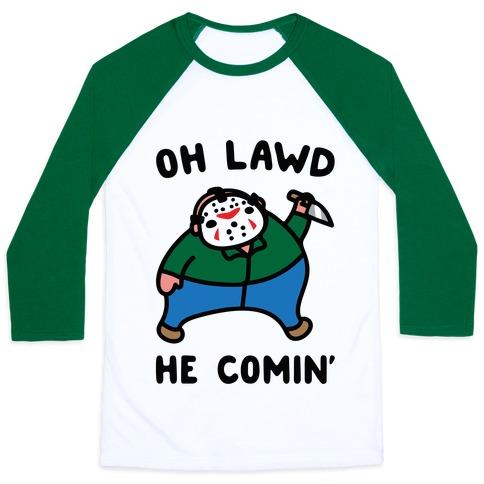 Oh Lawd He Comin' Parody (Hockey Mask Killer)  Baseball Tee