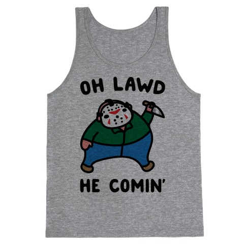 Oh Lawd He Comin' Parody (Hockey Mask Killer) Tank Top