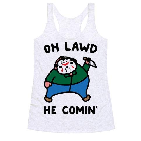 Oh Lawd He Comin' Parody (Hockey Mask Killer) Racerback Tank Top