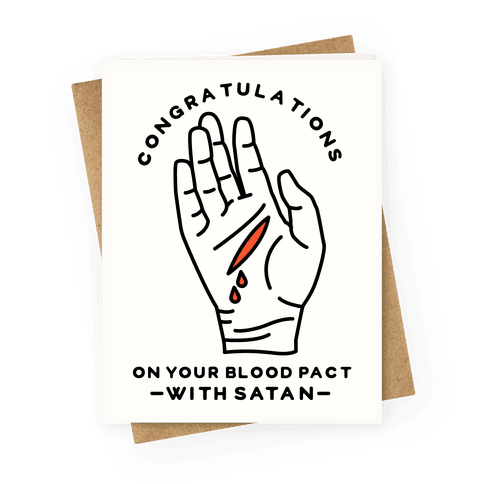 Congratulations On Your Blood Pact With Satan Greeting Card