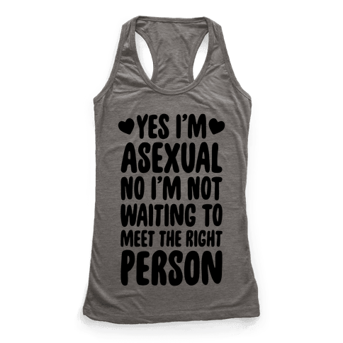 Yes I'm Asexual Racerback Tank Top