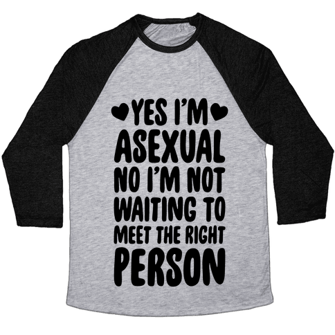 Yes I'm Asexual Baseball Tee