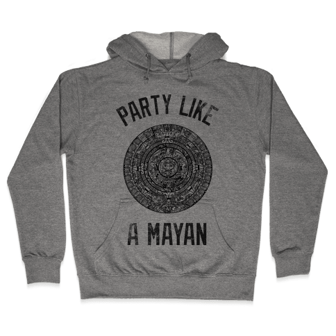 Party Like A Mayan (Vintage Tank) Hooded Sweatshirt