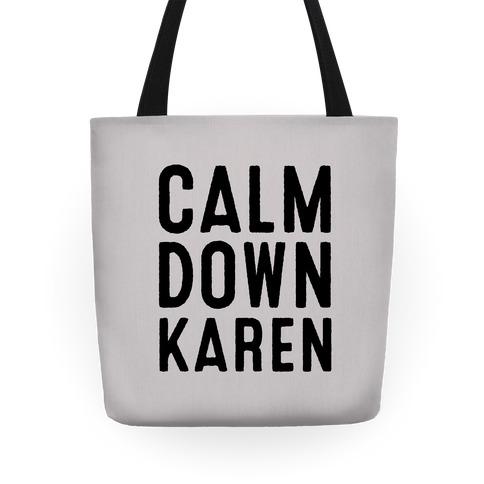 Calm Down Karen Tote