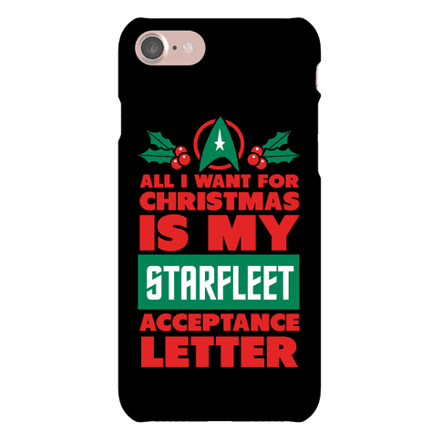 All I Want For Christmas Is My Starfleet Acceptance Letter Phone Case