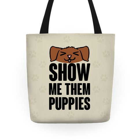 Show Me Them Puppies Tote