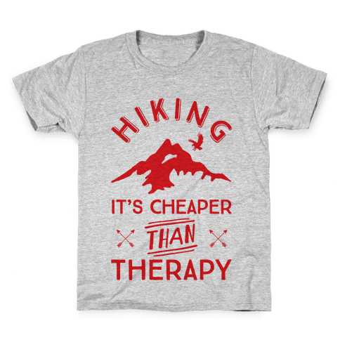 Hiking It's Cheaper Than Therapy Kids T-Shirt