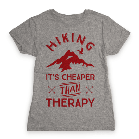 Hiking It's Cheaper Than Therapy Womens T-Shirt