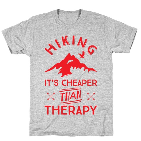 Hiking It's Cheaper Than Therapy T-Shirt