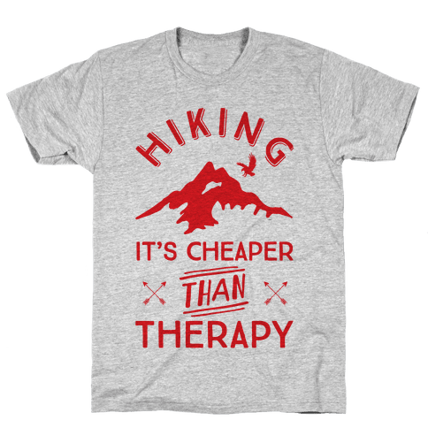 Hiking It's Cheaper Than Therapy Mens T-Shirt