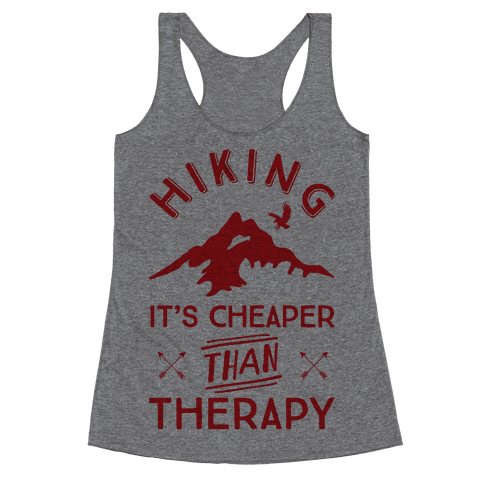 Hiking It's Cheaper Than Therapy Racerback Tank Top