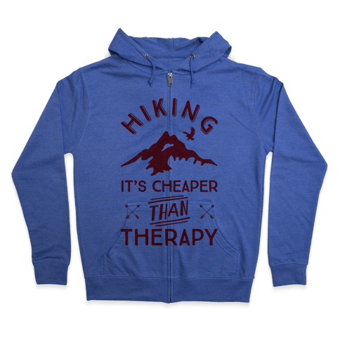 Hiking It's Cheaper Than Therapy Zip Hoodie