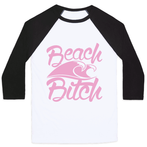 Beach Bitch Baseball Tee