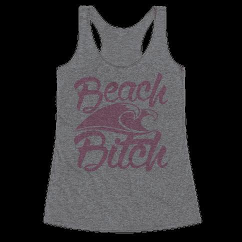 Beach Bitch Racerback Tank Top