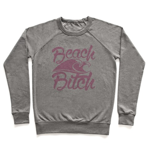 Beach Bitch Pullover