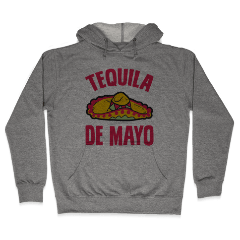 Tequila De Mayo Hooded Sweatshirt