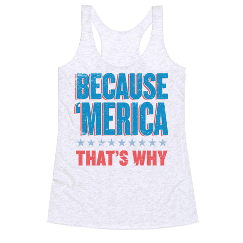 Because Merica Racerback Tank Top