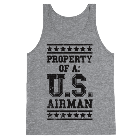 Property Of A U.S. Airman Tank Top