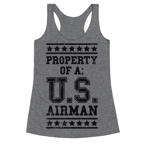 Property Of A U.S. Airman Racerback Tank Top