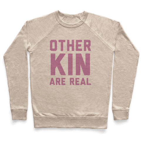 Otherkin Are Real Pullover