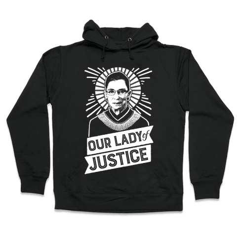 RBG: Our Lady Of Justice Hooded Sweatshirt