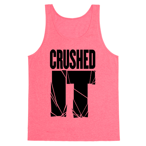 Crushed It Tank Top