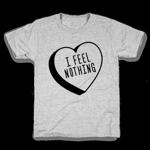 I Feel Nothing Kids T-Shirt