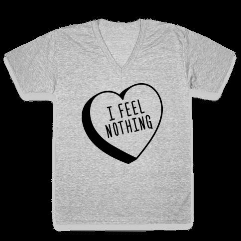 I Feel Nothing V-Neck Tee Shirt