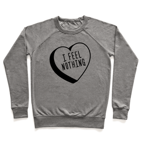 I Feel Nothing Pullover