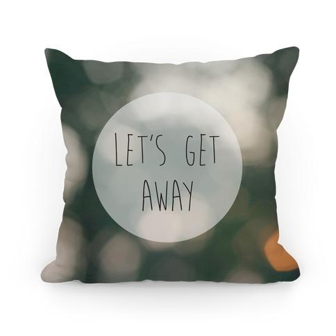 Let's Get Away Pillow Pillow