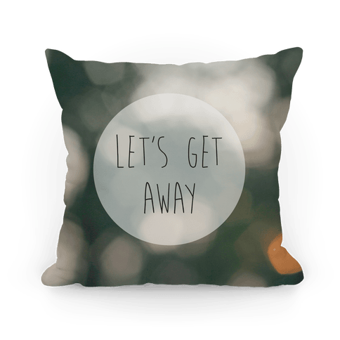 Let's Get Away Pillow Pillow