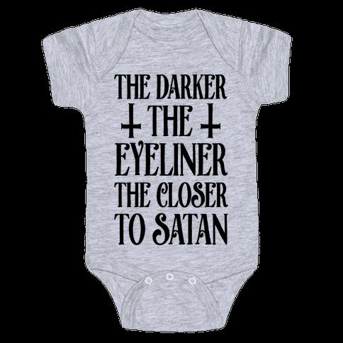 The Darker The Eyeliner The Closer To Satan Baby Onesy