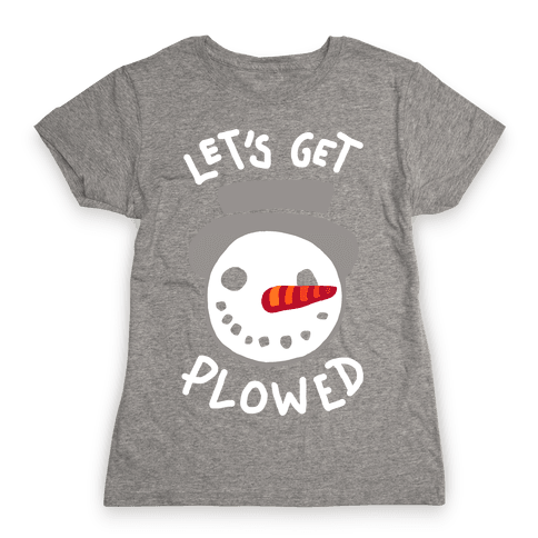Let's Get Plowed (White Ink) Womens T-Shirt
