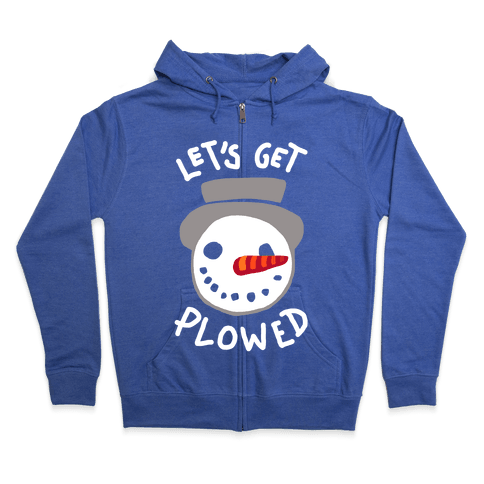 Let's Get Plowed (White Ink) Zip Hoodie