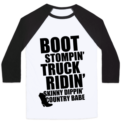 Boot Stompin', Truck Ridin', Skinny Dippin' Country Babe Baseball Tee