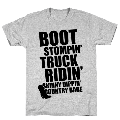 Boot Stompin', Truck Ridin', Skinny Dippin' Country Babe Mens T-Shirt