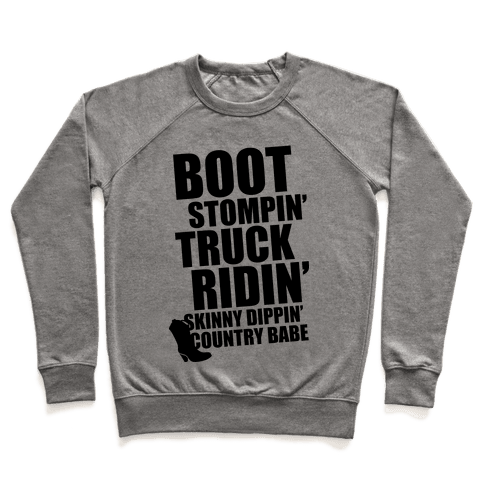 Boot Stompin', Truck Ridin', Skinny Dippin' Country Babe Pullover