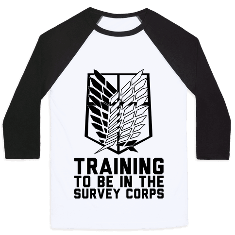 Training To Be In The Survey Corps Baseball Tee